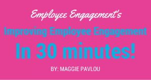 how to improve employee engagement in 30 minutes